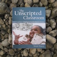 The Unscripted Classroom - Emergent Curriculum in Action